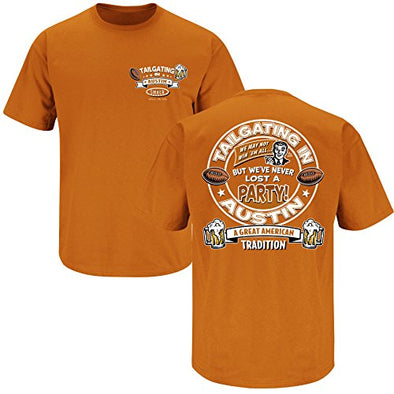 Smack Apparel Texas Football Fans. Tailgating in Austin Burnt Orange T-Shirt (S-3X)