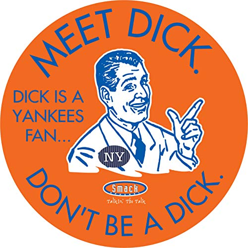 NY Baseball Fans. Don't be a D!ck (Anti-Yankees). Orange Sticker