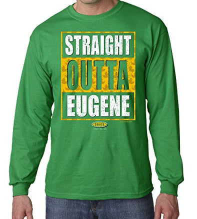 Smack Apparel Oregon Football Fans. Straight Outta Eugene. Green T Shirt (Sm-5X)