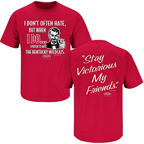 Smack Apparel Louisville Football Fans. Stay Victorious. I Don't Often Hate Red T-Shirt (S-3X)