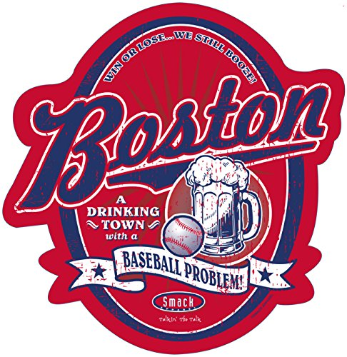 Smack Apparel Boston Red Sox Fans. A Drinking Town with A Baseball Problem. Embossed Metal Man Cave Sign