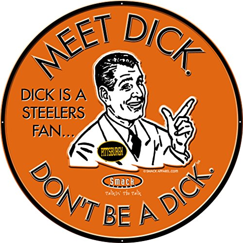 Smack Apparel Cincinnati Bengals Fans. Don't Be A Dick. Embossed Metal Man Cave Sign