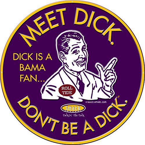 Smack Apparel LSU Football Fans. Don't Be A Dick. (Anti-Alabama) Embossed Metal Man Cave Sign