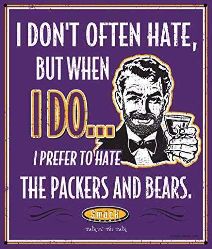 Smack Apparel Minnesota Vikings Fans. I Prefer to Hate The Packers and Bears. 12'' X 14'' Metal Man Cave Sign