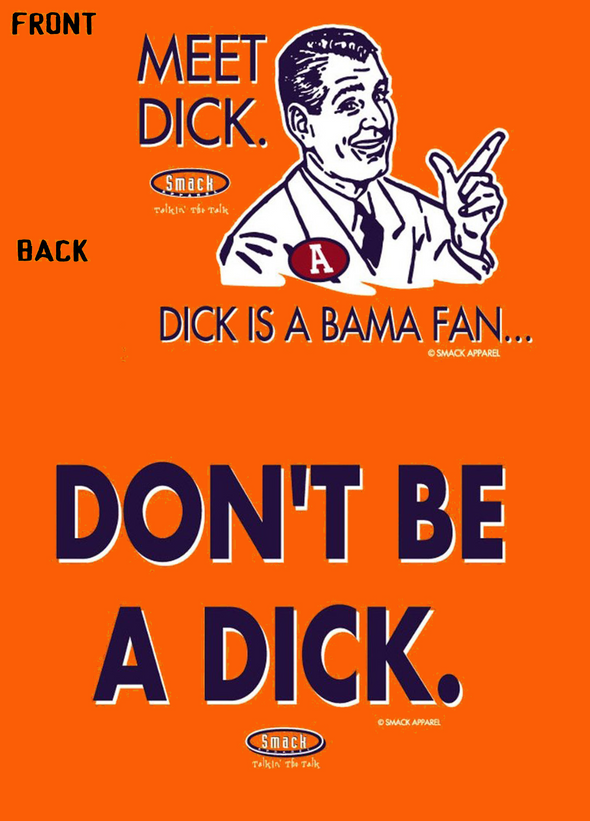Auburn College Apparel | Shop Unlicensed Auburn Gear | Don't Be a Dick (Anti-Alabama) Shirt