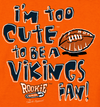 Unlicensed Chicago Pro Football Baby Bodysuits or Toddler Tees | Too Cute to be a Vikings Fan