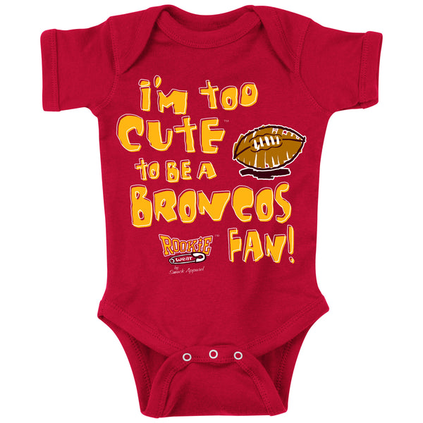 Kansas City Chiefs Fans. Too Cute (Anti-Denver). Onesie (NB-18M)