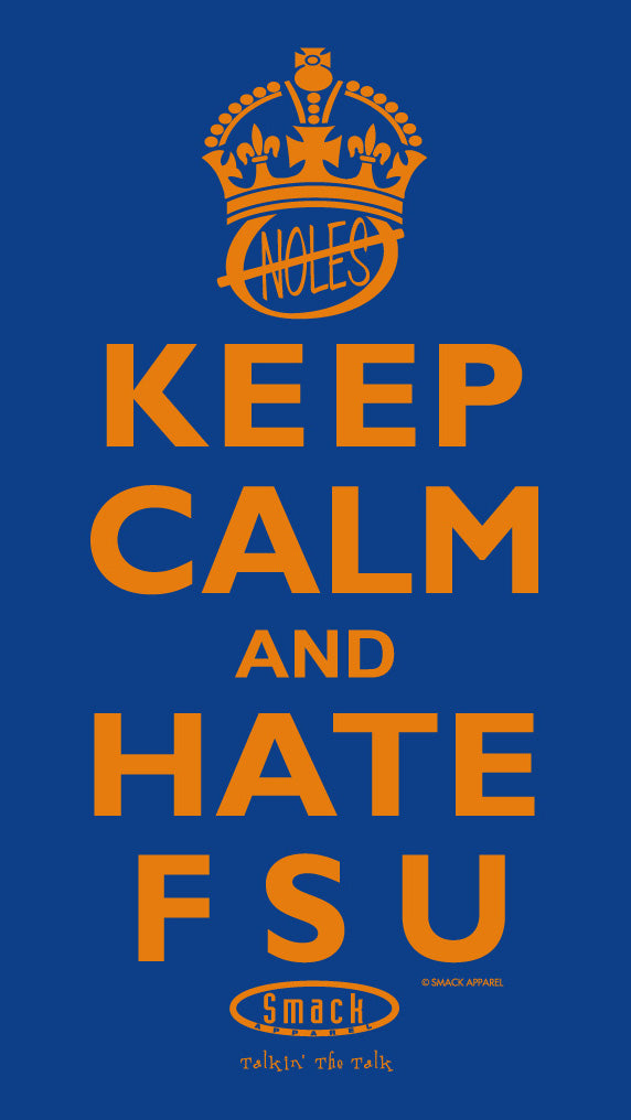Florida Fan Apparel | Shop Unlicensed Florida Gear | Keep Calm and Hate FSU Shirt