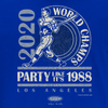World Champs Party Like It's 1988 Shirt | Los Angeles Pro Baseball Apparel | Shop Unlicensed Los Angeles Gear