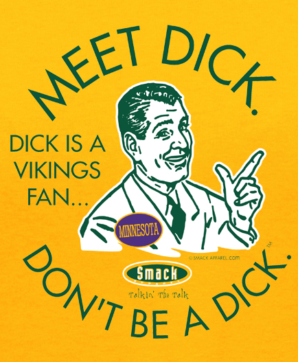 Green Bay Pro Football Unlicensed Ladies Apparel | Don't Be a Dick (Anti-Vikings) Ladies Shirt