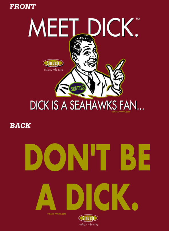 San Francisco Football Fans Apparel | Don't be a Dick (Anti-Seahawks) | Buy Fan Gear for San Francisco