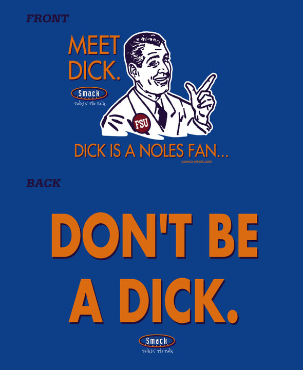 Florida Football Fans. Don't Be A Dick. Royal T-Shirt (Anti-FSU or Anti-UGA)