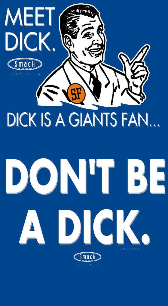 Los Angeles Baseball Fans. Don't Be A Dick (Anti-Giants). Royal T-Shirt (Sm-5X) or Sticker