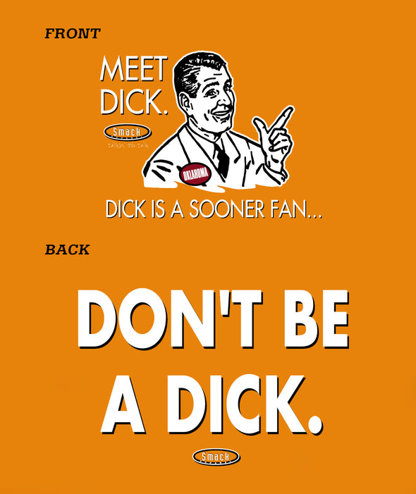 Oklahoma State Football Fans. Don't be a Dick (Anti-Sooner) Shirt