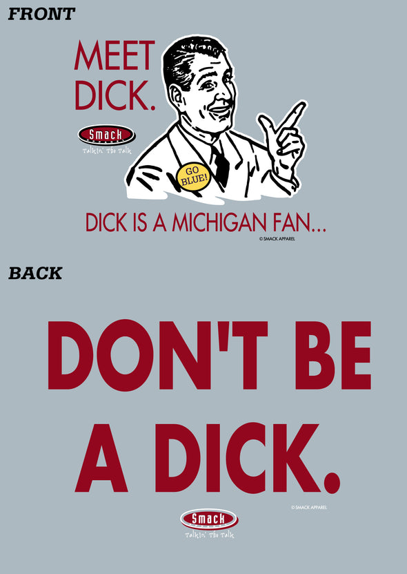 Ohio State Football Fans. Don't Be a Dick. (Anti-Michigan) Shirt
