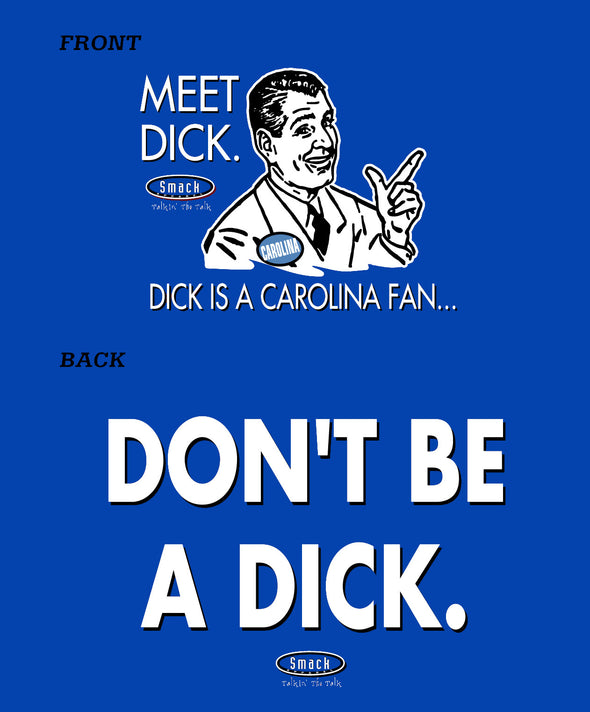 Duke Fans Shirt | Don't Be A Dick (Anti-Tar Heels) | Buy Gear for Duke Fans