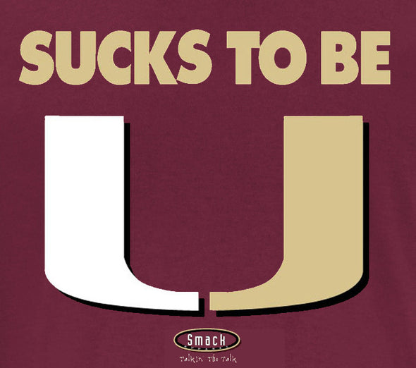 Florida State College Sports Unlicensed Ladies Apparel | Sucks to be U! Ladies Shirt