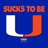 Florida Fan Apparel | Shop Unlicensed Florida Gear | Sucks to be U! (Anti-Miami) Shirt