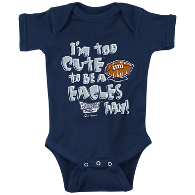 Unlicensed Dallas Pro Football Baby Bodysuits or Toddler Tees | Too Cute to be a Eagles Fan (Anti-Philly)