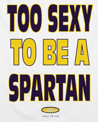 Michigan College Sports Apparel | Shop Unlicensed Michigan Gear | Too Sexy to be a Spartan Tank Top