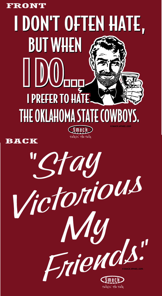 Oklahoma College Apparel | Shop Unlicensed Oklahoma Gear | Stay Victorious. I Don't Often Hate (Anti-Cowboys) Shirt