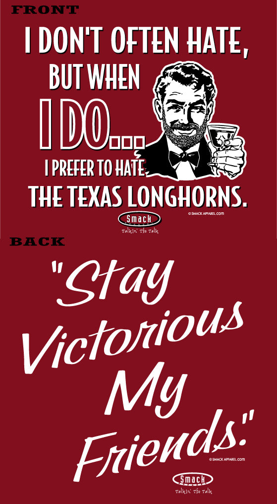 Oklahoma Football Fans. Stay Victorious. I Don't Often Hate (Anti-Texas) Shirt