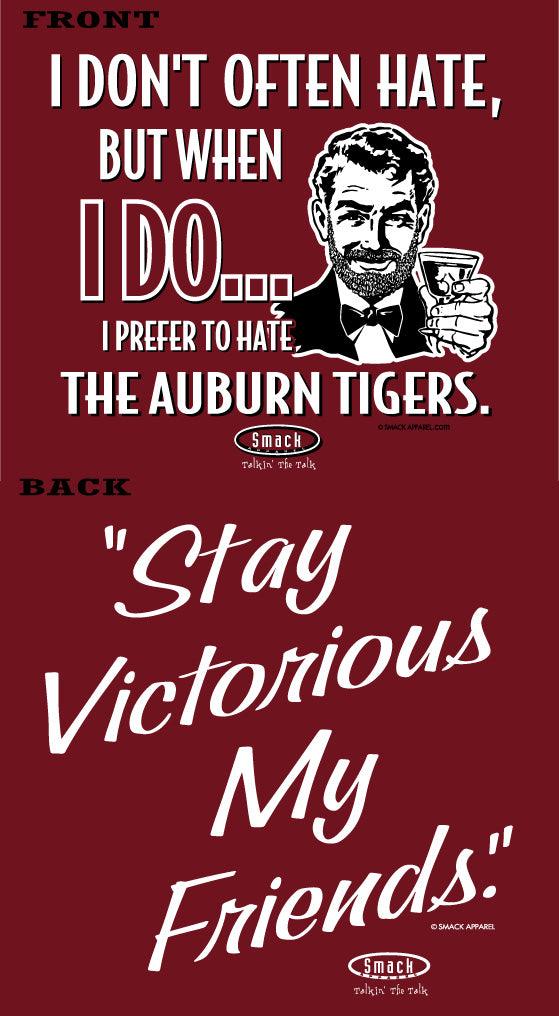 Alabama College Sports Apparel | Shop Unlicensed Alabama Gear | Stay Victorious. I Don't Often Hate (Anti-Auburn) Shirt