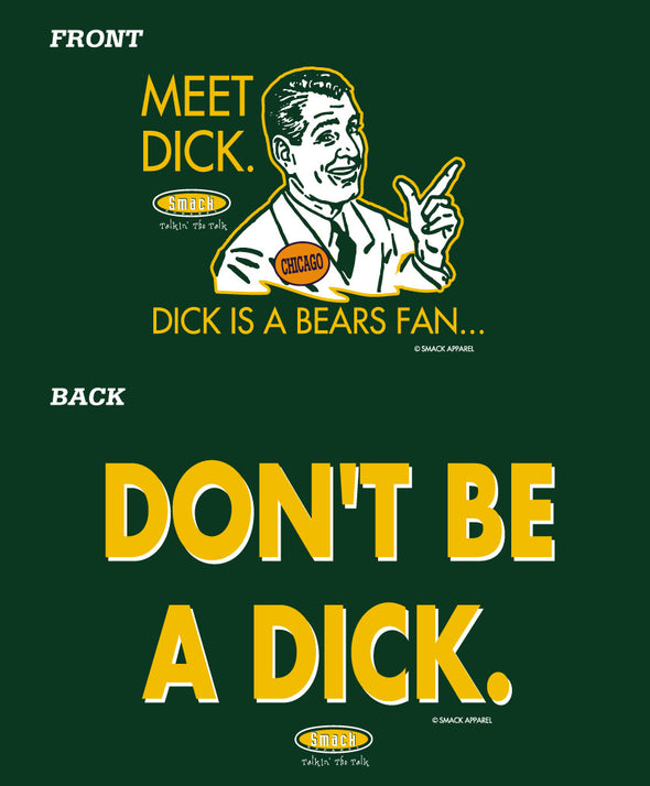 Green Bay Football Fans. Don't be a Dick (Anti-Chicago) Shirt