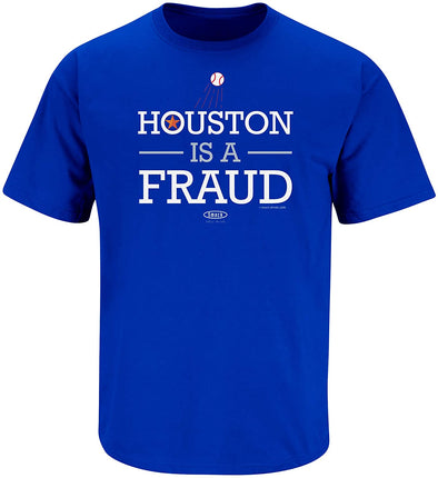 Houston is a Fraud Shirt | Los Angeles Pro Baseball Apparel | Shop Unlicensed Los Angeles Gear