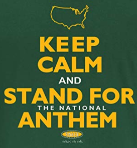 Green Bay Pro Football Apparel | Shop Unlicensed Green Bay Gear | Keep Calm & Stand for the Anthem Shirt