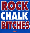 Kansas College Apparel | Shop Unlicensed Kansas Gear | Rock Chalk Bitches Shirt