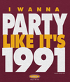 Washington Pro Football Fans. I Wanna Party Like It's 1991 Shirt (Ladies)