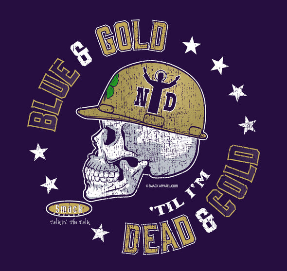 Notre Dame Football Fans | Blue and Gold Til I'm Dead and Cold Shirt