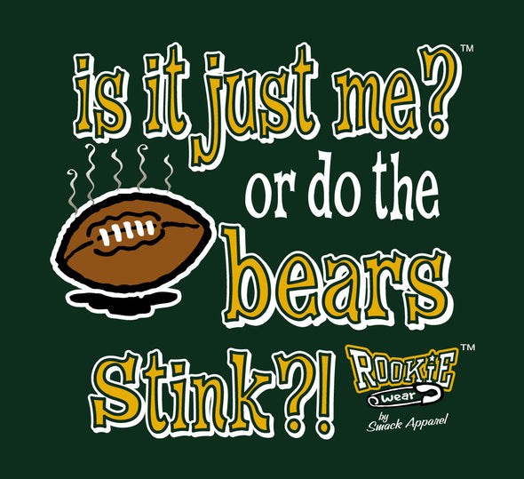 Unlicensed Green Bay Pro Football Baby Bodysuits or Toddler Tees | Is It Just Me or do the Bears Stink?! (Anti-Chicago)