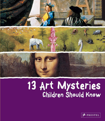 13 Art Mysteries Children Should Know By Angela Wenzel