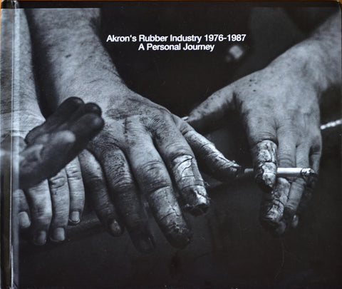 Akron's Rubber Industry 1976 - 1987, A Personal Journey by Daniel Mainzer