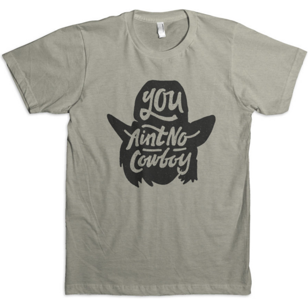 Dale Brisby You Aint No Cowboy Tee - West 20 Saddle Co.