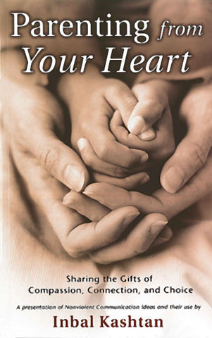 Parenting From Your Heart:  Sharing the Gifts of Compassion, Connection, and Choice - CNVC Bookstore