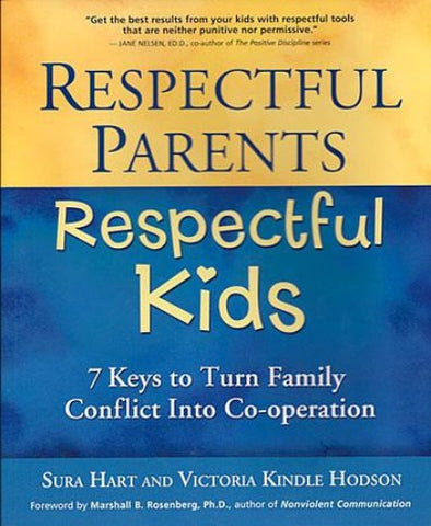 Respectful Parents, Respectful Kids: 7 Keys to Turn Family Conflict into Co-operation - CNVC Bookstore