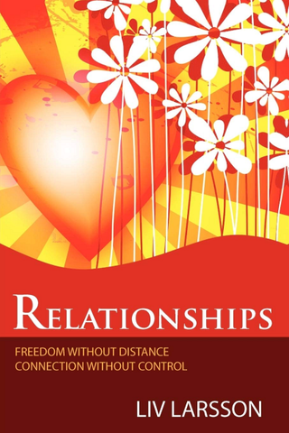 Relationships - Freedom without Distance, Connection without Control - CNVC Bookstore