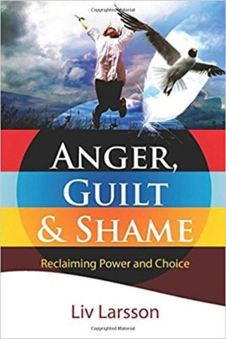 Anger, Guilt & Shame- Reclaiming Power and Choice - CNVC Bookstore