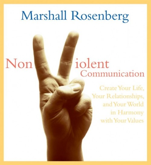 Nonviolent Communication: Create Your Life, Your Relationships, and Your World in Harmony with Your Values (CD)