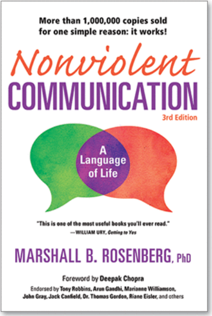 Nonviolent Communication: A Language of Life by Dr. Marshall Rosenberg