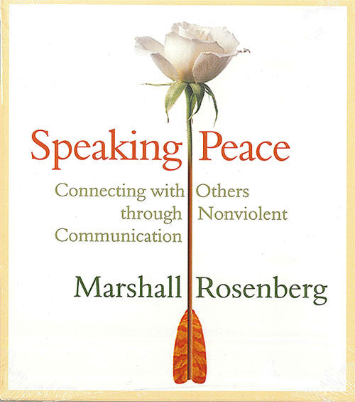 Speaking Peace: Connecting with Others through Nonviolent Communication CD - CNVC Bookstore