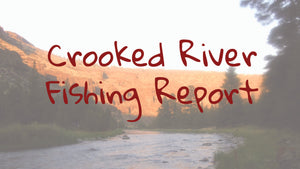 Crooked River Update