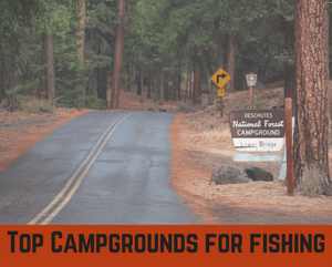 Top Central Oregon Campgrounds for Camping and Fishing