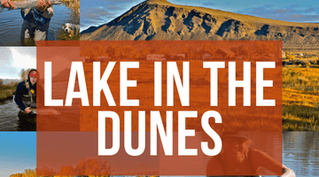 The Biggest Fly Fishing University Event of Year is here! Lake In The Dunes Educational Weekend Booking Now!