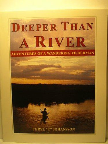 Deeper Than a River: Adventures of a Wandering Fisherman Book - Fly and Field Outfitters - Online Flyfishing Shop