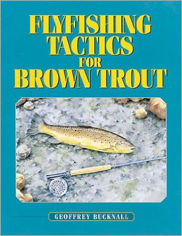 Fly Fishing Tactics For Brown Trout Book - Fly and Field Outfitters - Online Flyfishing Shop