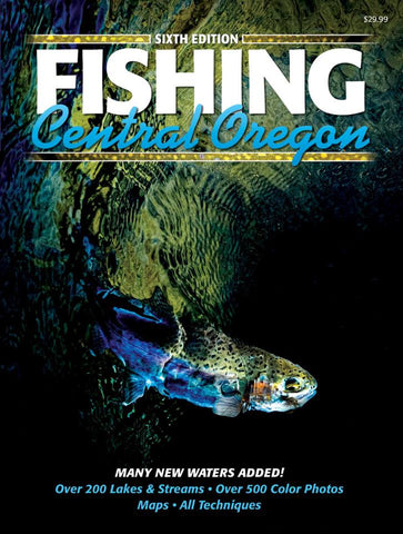 Fishing Central Oregon - Sixth Edition - Gary Lewis